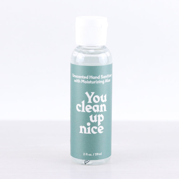 You Clean Up Nice Sanitizer