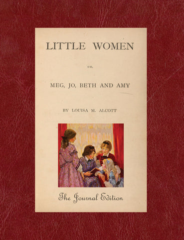Little Women by Louisa May Alcott (The Journal Edition)