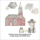 Paul Revere took his famous midnight ride with two lights shining in the Old North Church.