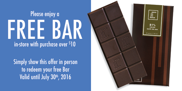 Please enjoy a FREE Bittersweet Chocolate Bar when you visit our Store (valid until July 30, 2016)