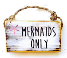 Load image into Gallery viewer, Mermaids Only Sign