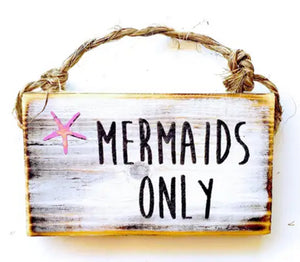 Mermaids Only Sign