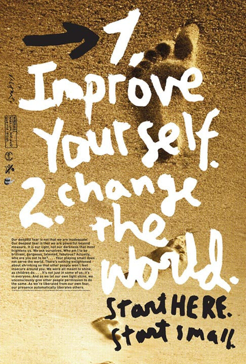 1.Improve Yourself. 2.Change the world.