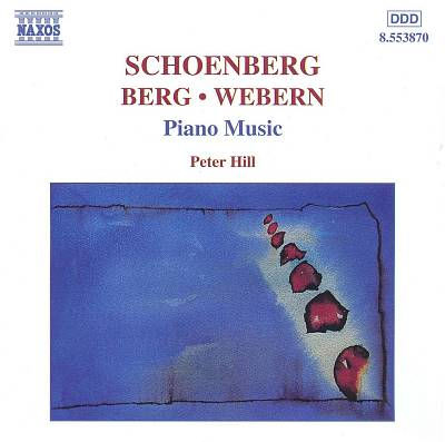 Peter Hill: Schoenberg Berg Webern - piano music (CD)
