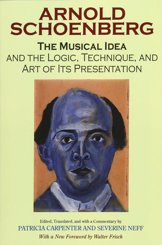 The Musical Idea and the Logic, Technique, and Art of Its Presentation (Paperback)