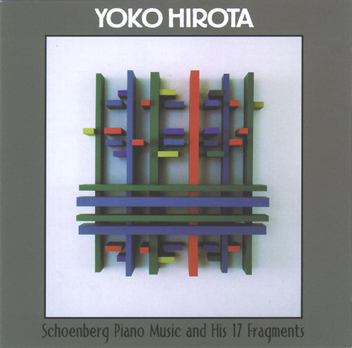 Yoko Hirota: Schoenberg Piano Music and His 17 Fragments