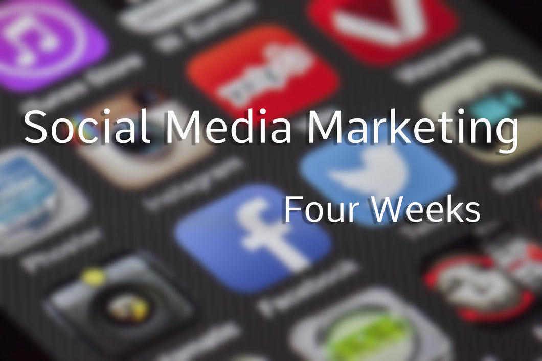 Four Week Social Media Marketing