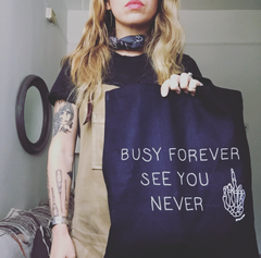 busy forever, see you never tote