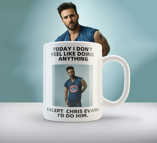 Today I Don't Feel Like Doing Anything Except Chris Evans - 11 oz. Mug
