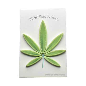 All We Need is Weed Sticky Notes