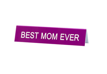 Best Mom Ever Desk Sign