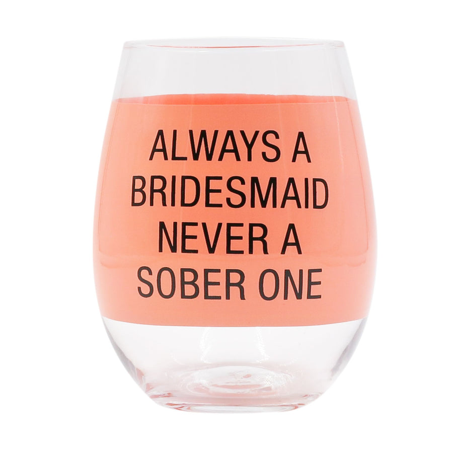 Always a Bridesmaid Wine Glass
