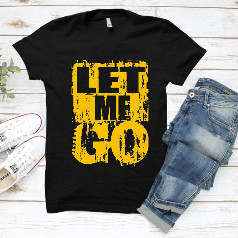 Let me go T-Shirt