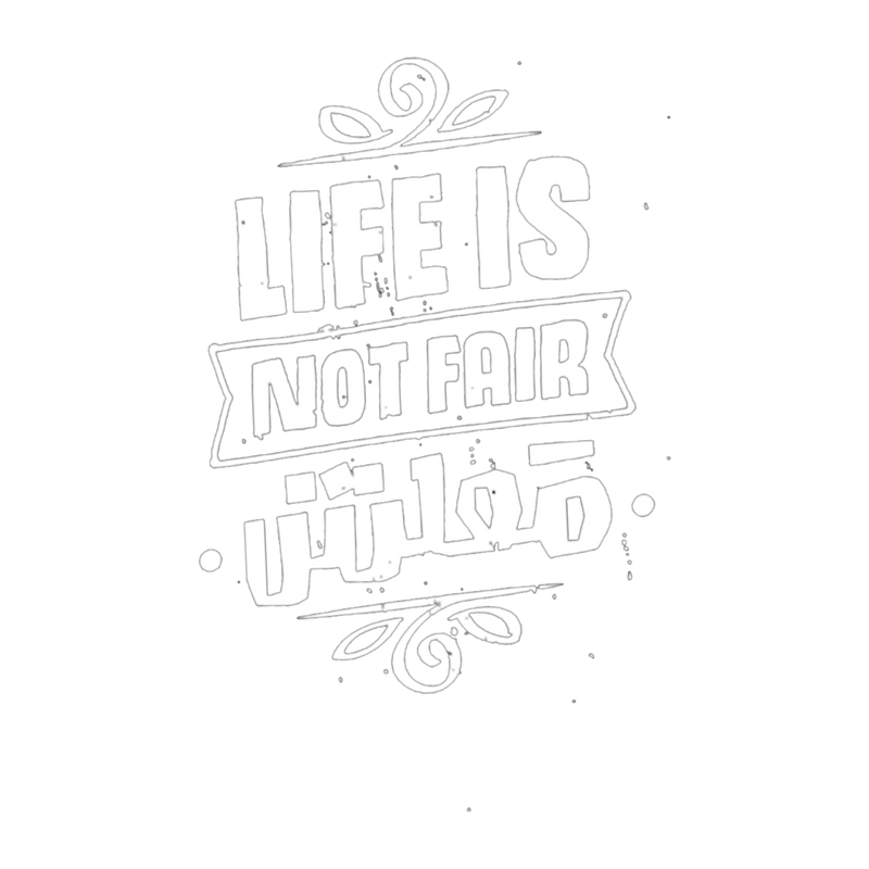 life is not fair T-Shirt