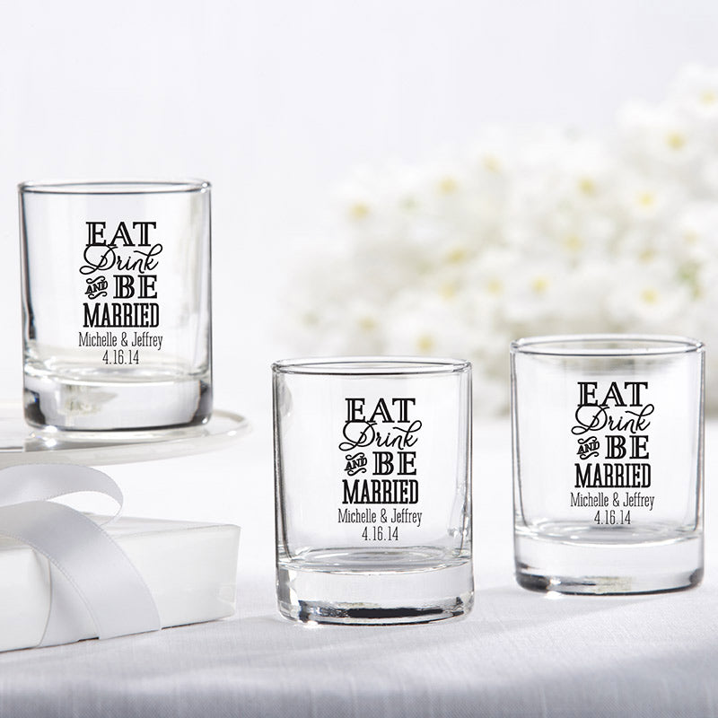 Personalized Eat, Drink & Be Married 2 oz. Shot Glass/Votive Holder