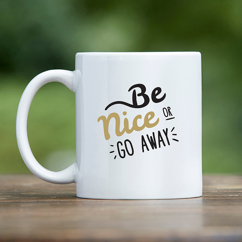 Be Nice or Go Away 11 oz. White Coffee Mug