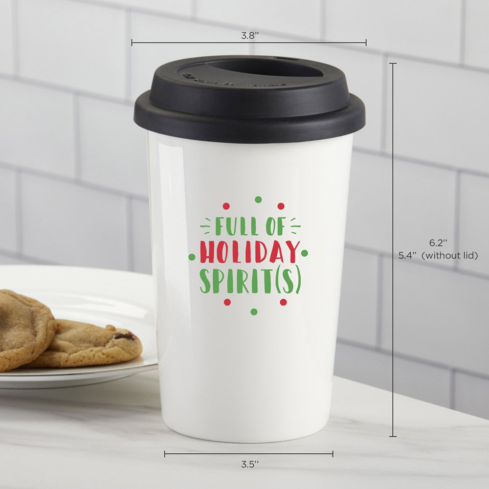 Full of Holiday Spirit(s) 15 oz. Ceramic Travel Mug