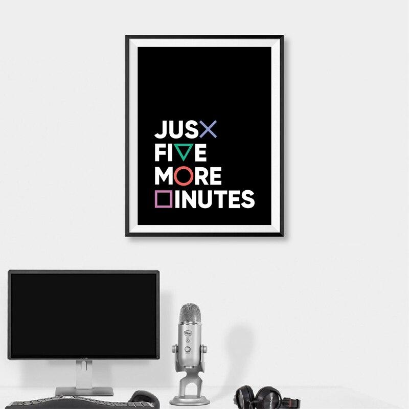 "Poster gaming ""Just five more minutes"""
