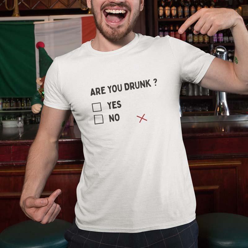 "T-shirt ""Are you drunk ?"""