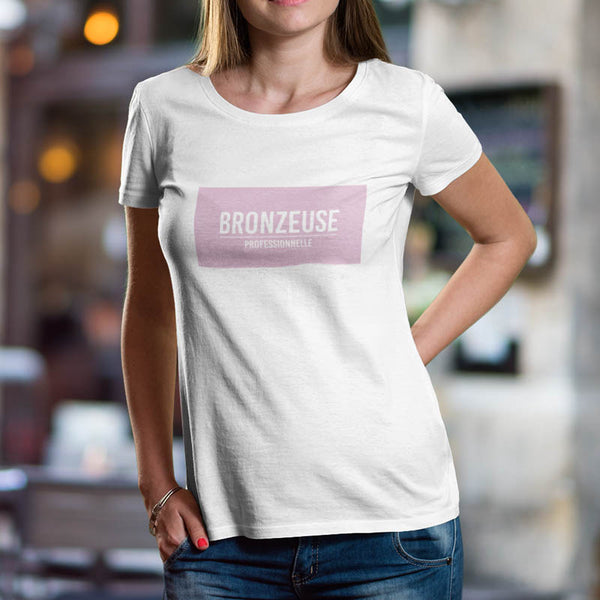 "T-shirt ""Bronzeuse professionnelle"""