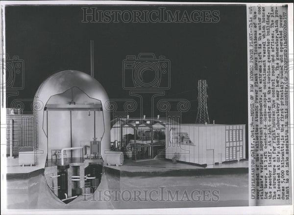 1957 Press Photo Valecitos Atomic Power Plant In California - Historic Images