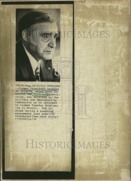 1976 Press Photo Former Pres. Antonio De Spinola , Detained by Military. - Historic Images