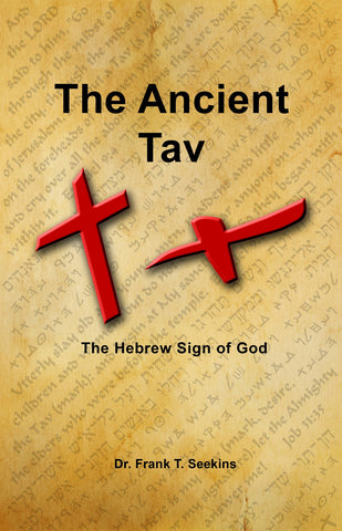 The Ancient Tav by Dr. Frank T. Seekins