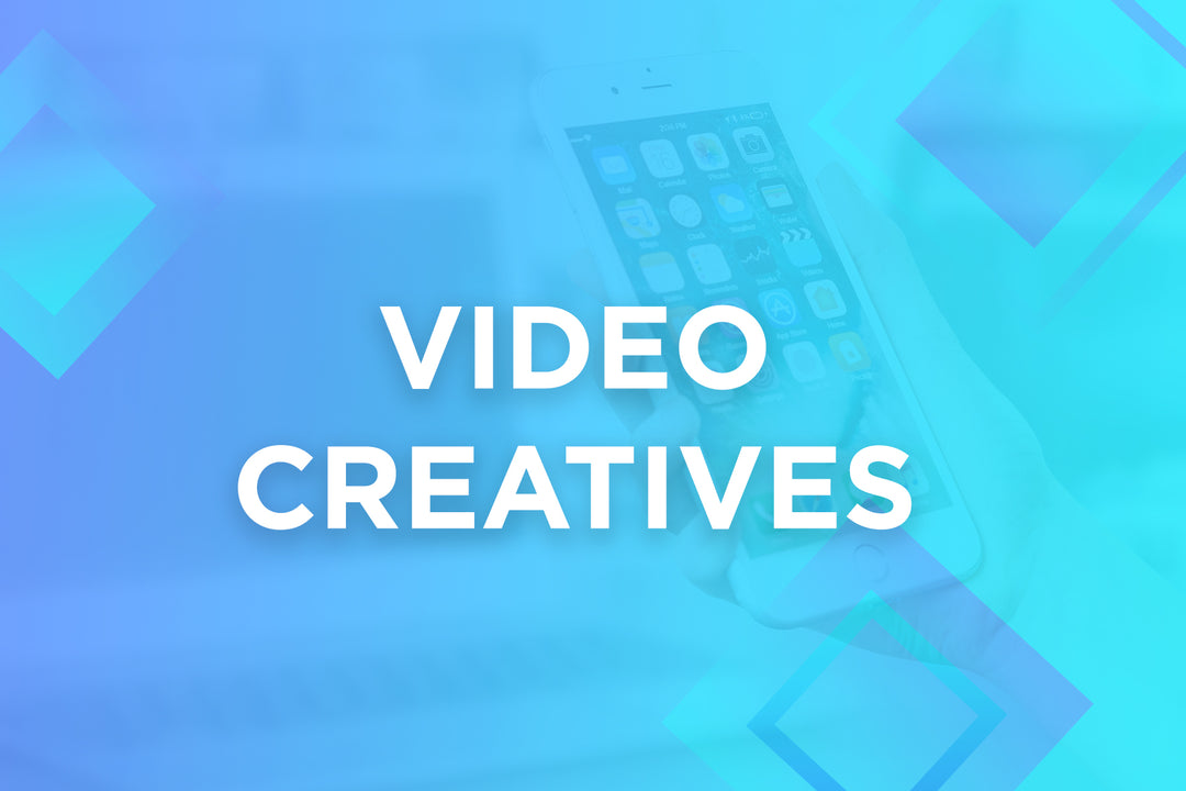 VIDEO CREATIVES