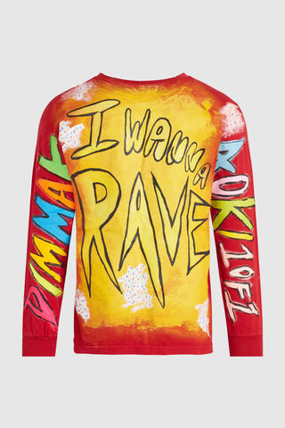 I WANNA RAVE ALL NIGHT LONG SLEEVE SHIRT #133