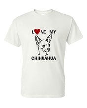 Load image into Gallery viewer, Love My Chihuahua t-shirt crew neck white