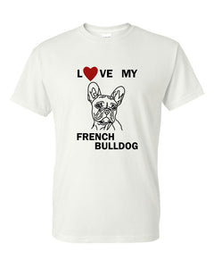Love My French Bulldog t-shirt crew neck white