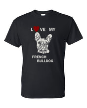 Load image into Gallery viewer, Love My French Bulldog t-shirt crew neck black