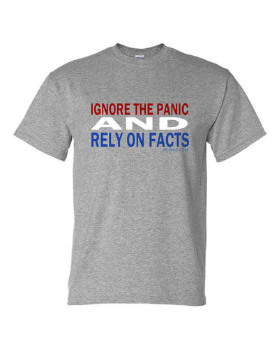 Ignore The Panic And Rely On Facts C T-Shirt Grey