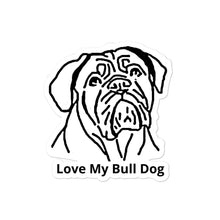 Load image into Gallery viewer, Love My Bull Dog Bubble-free stickers