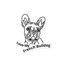 Load image into Gallery viewer, Love My French Bulldog Bubble-free stickers