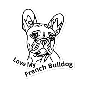 Love My French Bulldog Bubble-free stickers