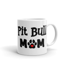 Load image into Gallery viewer, Pit Bull Mom White Glossy Mug