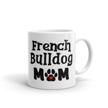Load image into Gallery viewer, French Bulldog Mom White Glossy Mug