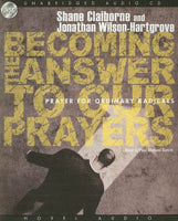 Becoming the Answer to our Prayers (audiobook)