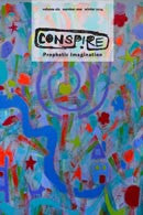 conspire issue 20: the prophetic imagination