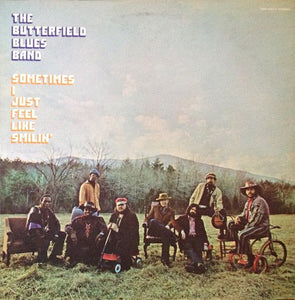 Super Hot Stamper - The Butterfield Blues Band - Sometimes I Just...