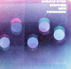 Super Hot Stamper - Donald Byrd - Stepping Into Tomorrow