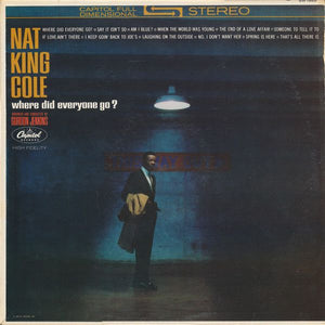 "Super Hot Stamper - Nat ""King"" Cole - Where Did Everyone Go?"
