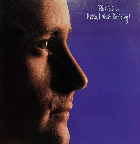 White Hot Stamper - Phil Collins - Hello, I Must Be Going!