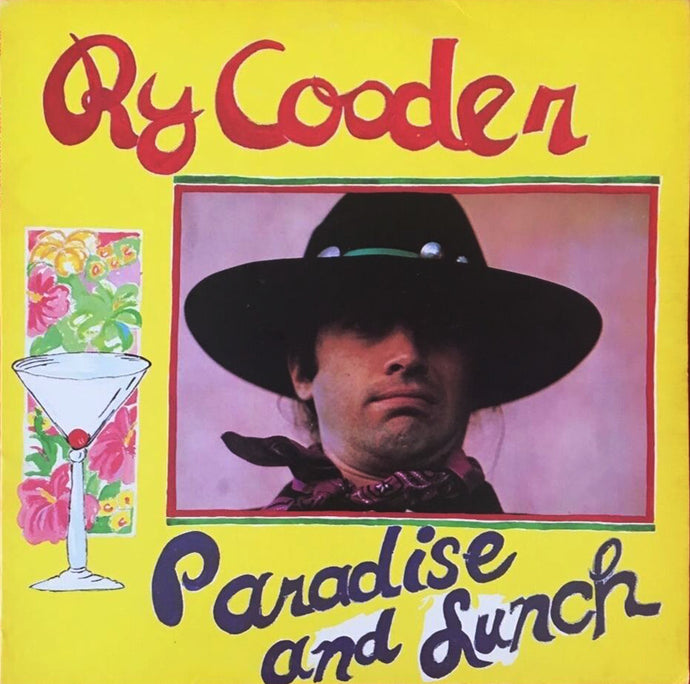 Super Hot Stamper - Ry Cooder - Paradise and Lunch