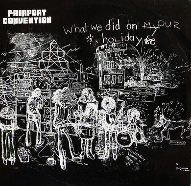 Fairport Convention - What We Did On Our Holidays - Super Hot Stamper (Quiet Vinyl)