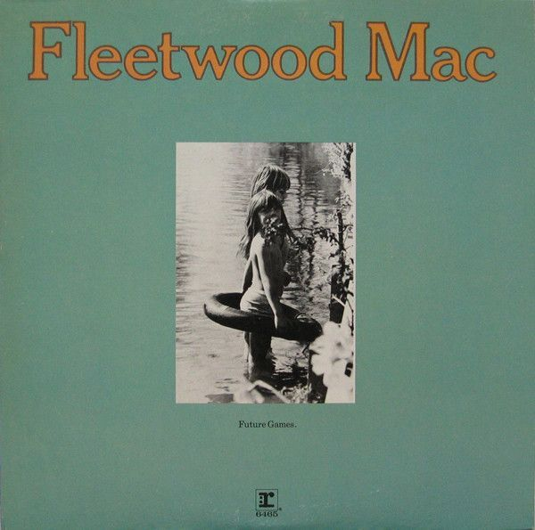 Fleetwood Mac - Future Games - Super Hot Stamper