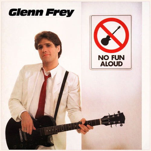 Frey, Glenn - No Fun Aloud- Super Hot Stamper (Quiet Vinyl)