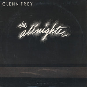 Frey, Glenn - The Allnighter - Nearly White Hot Stamper