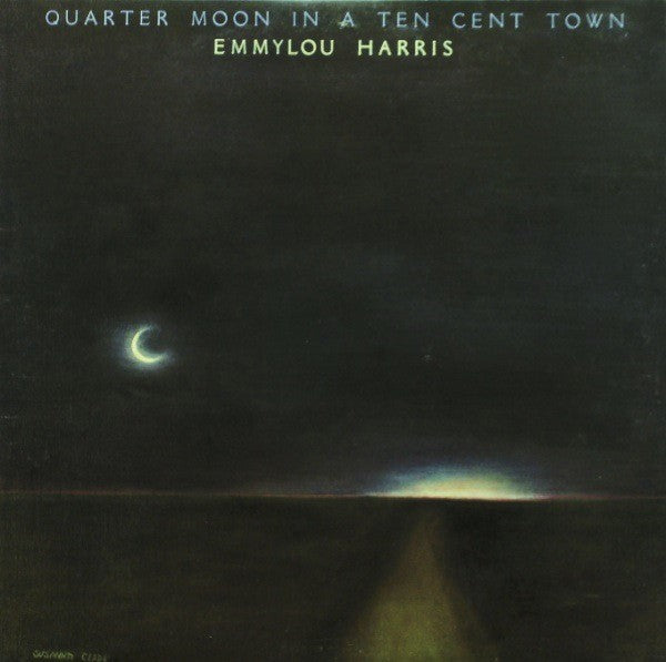 Harris, Emmylou - Quarter Moon In A Ten Cent Town - Nearly White Hot Stamper